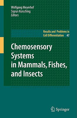 Chemosensory Systems in Mammals, Fishes, and Insects By Meyerhof, Wolfgang (EDT)/ Korsching, Sigrun (EDT)