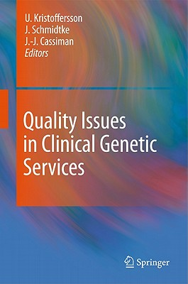 Quality Issues in Clinical Genetic Services By Kristoffersson, U. (EDT)/ Schmidtke, J. (EDT)/ Cassiman, J. J. (EDT)